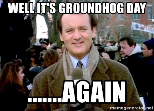 well-its-groundhog-day-again.jpg